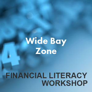 Wide Bay Zone, Financial Literacy Workshop CANCELLED